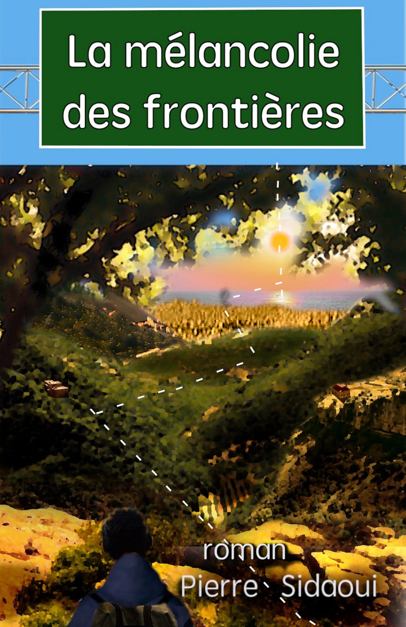 La mélancolie des frontières