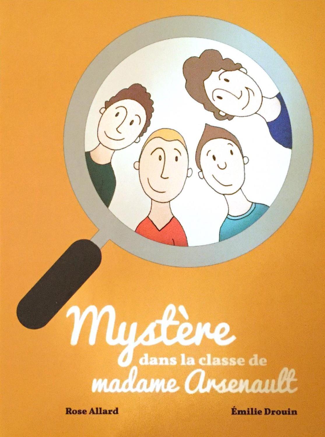 Mystère dans la classe de madame Arsenault
