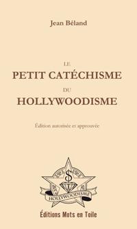 Le petit catéchisme du Hollywoodisme